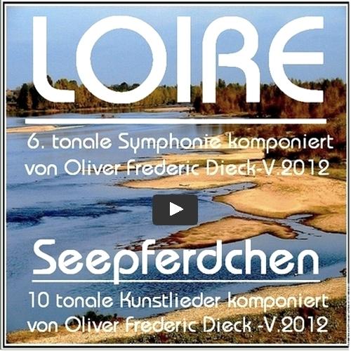 Loire 6.Symphony old,Seepferdchen 1-10 Kunstlieder old - tonal by O.F.D