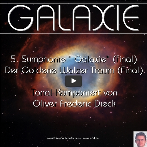 Galaxie 5.Symphony / Goldener Walzertraum ( 1 - 10 )- tonal by O.F.D
