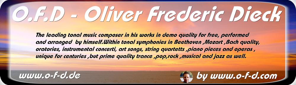 O.F.D – Oliver Frederic Dieck : The music composer- der Musikkomponist – le compositeur de la musique